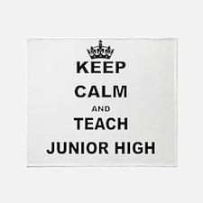 KEEP CALM AND TEACH JUNIOR HIGH Throw Blanket