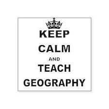 KEEP CALM AND TEACH GEOGRAPHY Sticker