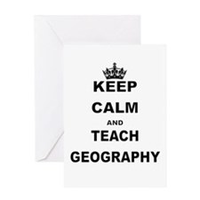 KEEP CALM AND TEACH GEOGRAPHY Greeting Cards