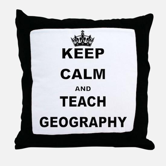 KEEP CALM AND TEACH GEOGRAPHY Throw Pillow