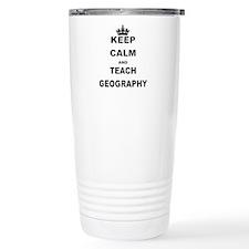 KEEP CALM AND TEACH GEOGRAPHY Travel Mug