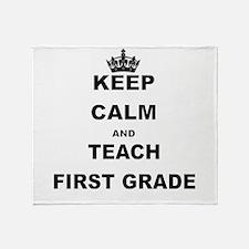 KEEP CALM AND TEACH FIRST GRADE Throw Blanket