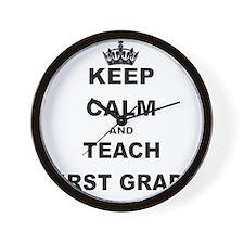 KEEP CALM AND TEACH FIRST GRADE Wall Clock
