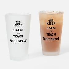 KEEP CALM AND TEACH FIRST GRADE Drinking Glass