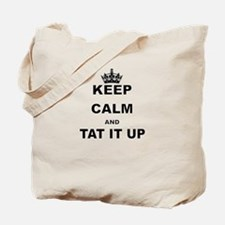 KEEP CALM AND TAT IT UP Tote Bag