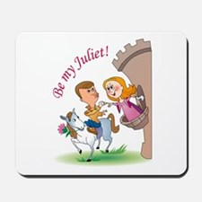 'Be My Juliet' Mousepad