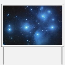 The Pleiades Star Cluster Yard Sign