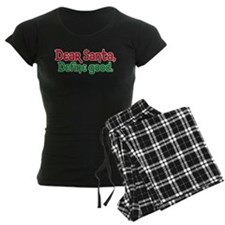 DEAR SANTA, DEFINE GOOD Pajamas
