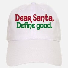 DEAR SANTA, DEFINE GOOD Baseball Baseball Cap