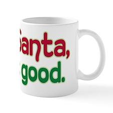 DEAR SANTA, DEFINE GOOD Mug