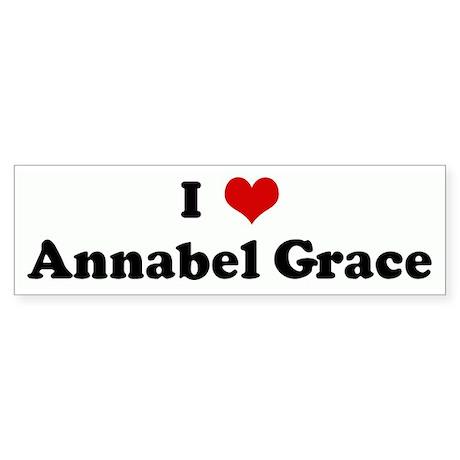 I Love Annabel Grace Bumper Sticker