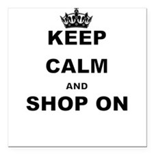"KEEP CALM AND SHOP ON Square Car Magnet 3"" x 3"""