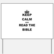 KEEP CALM AND READ THE BIBLE Yard Sign