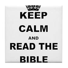 KEEP CALM AND READ THE BIBLE Tile Coaster