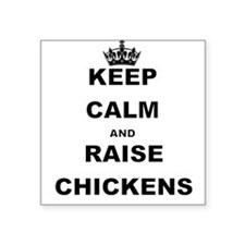 KEEP CALM AND RAISE CHICKENS Sticker