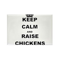 KEEP CALM AND RAISE CHICKENS Magnets