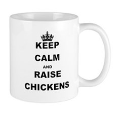 KEEP CALM AND RAISE CHICKENS Mugs