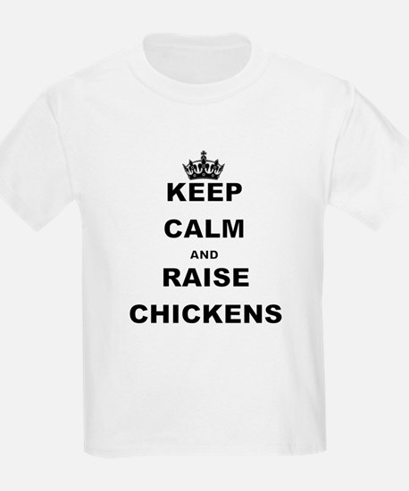 KEEP CALM AND RAISE CHICKENS T-Shirt