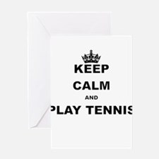 KEEP CALM AND PLAY TENNIS Greeting Cards