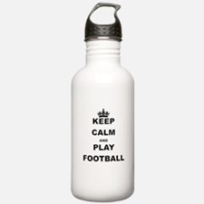 KEEP CALM AND PLAY FOOTBALL Water Bottle