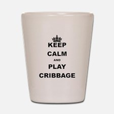 KEEP CALM AND PLAY CRIBBAGE Shot Glass