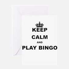KEEP CALM AND PLAY BINGO Greeting Cards
