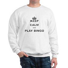 KEEP CALM AND PLAY BINGO Sweatshirt