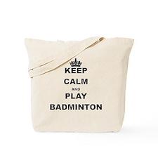 KEEP CALM AND PLAY BADMINTON Tote Bag