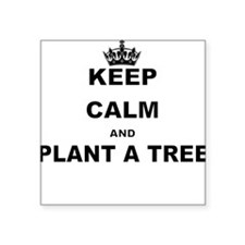 KEEP CALM AND PLANT A TREE Sticker