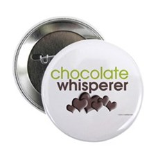 "Chocolate Whisperer 2.25"" Button"