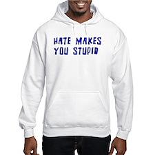 Hate Makes You Stupid Hoodie