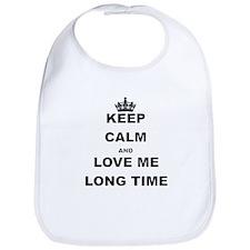 KEEP CALM AND LOVE ME LONG TIME Bib
