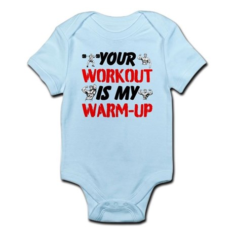 Your Workout Is My Warm-Up Body Suit