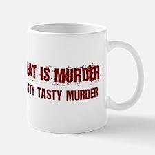 Meat Is Murder Tasty Tasty Murder Mugs