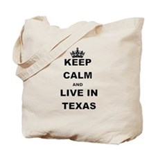 KEEP CALM AND LIVE IN TEXAS Tote Bag