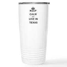 KEEP CALM AND LIVE IN TEXAS Travel Mug