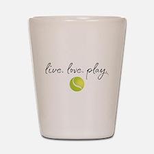 Live Love Play Tennis Shot Glass