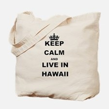 KEEP CALM AND LIVE IN HAWAII Tote Bag