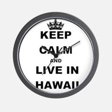 KEEP CALM AND LIVE IN HAWAII Wall Clock