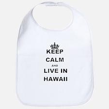 KEEP CALM AND LIVE IN HAWAII Bib