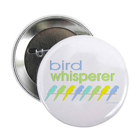 bird whisperer Button