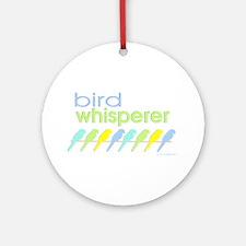 bird whisperer Ornament (Round)