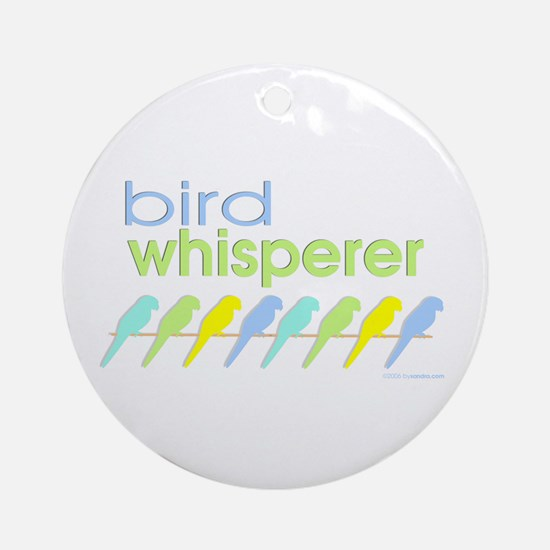 bird whisperer Ornament (Round)