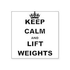 KEEP CALM AND LIFT WEIGHTS Sticker