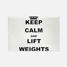 KEEP CALM AND LIFT WEIGHTS Magnets
