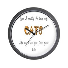 I really do love my cats Wall Clock