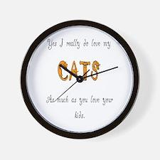 I really do love my cats Wall Clock
