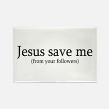 Unique Jesus save us from your followers Rectangle Magnet