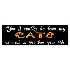 I really do love my cats Bumper Bumper Sticker