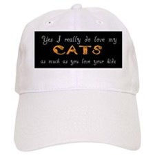 I really do love my cats Baseball Cap